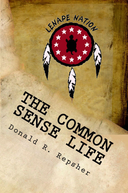 The Common Sense Life by Donald R. Repsher